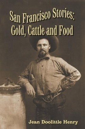 San Francisco Stories: Gold, Cattle and Food