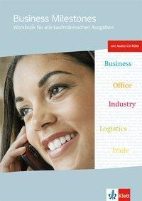 Business Milestones - Englisch für kaufmännische Berufe. Workbook mit Audio-CD und CD-ROM