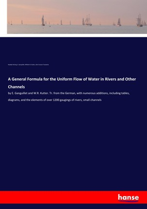 A General Formula for the Uniform Flow of Water in Rivers and Other Channels