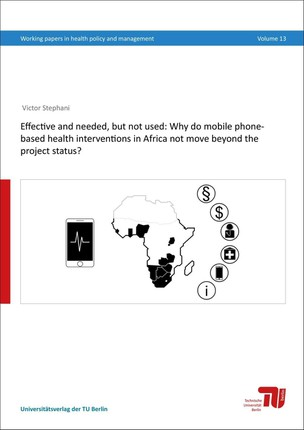 Effective and needed, but not used: Why do mobile phone-based health interventions in Africa not move beyond the project status?
