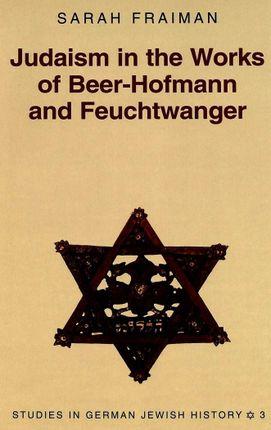Judaism in the Works of Beer-Hofmann and Feuchtwanger