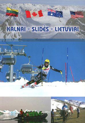 Kalnai. Slidės. Lietuva: pasaulio lietuvių kalnų slidinėjimo žaidynių istorija