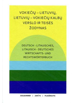 Deutsch-litausches, litauisch-deutsches Wirtschafts-und Rechtsworterbuch. Vokiečių-lietuvių, lietuvių-vokiečių kalbų verslo ir teisės žodynas