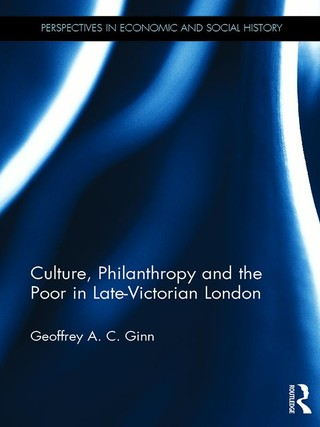 Culture, Philanthropy and the Poor in Late-Victorian London