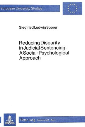 Reducing Disparity in Judicial Sentencing:- A Social-Psychological Approach