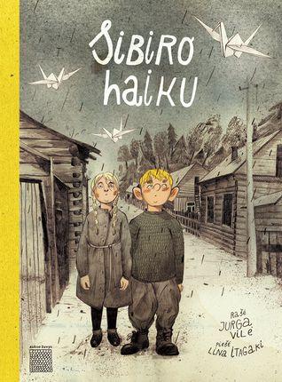 SIBIRO HAIKU. 2018 m. Lietuvos Metų knyga vaikams