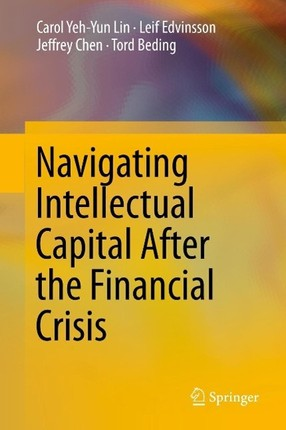 Navigating Intellectual Capital After the Financial Crisis