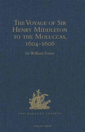 Voyage of Sir Henry Middleton to the Moluccas, 1604-1606