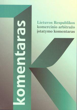 Lietuvos Respublikos komercinio arbitražo įstatymo komentaras