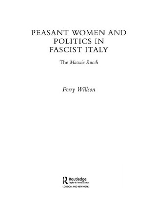Peasant Women and Politics in Fascist Italy