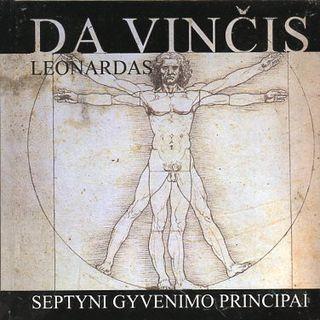 Leonardo da Vinči. Septyni gyvenimo principai