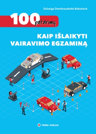 100 patarimų kaip išlaikyti vairavimo egzaminą