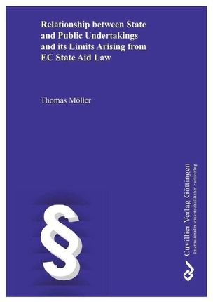 Relationship between State and Public Undertakings and its Limits Arising from EC State Aid Law