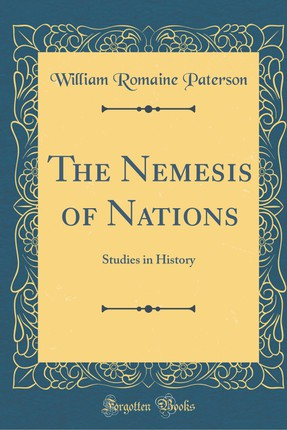 The Nemesis of Nations: Studies in History (Classic Reprint)