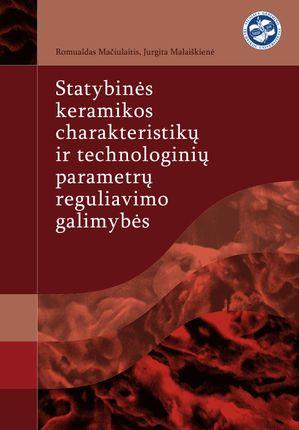Statybinės keramikos charakteristikų ir technologinių parametrų reguliavimo galimybės
