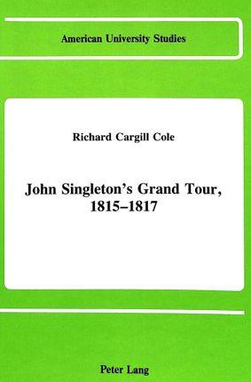 John Singleton's Grand Tour, 1815-1817