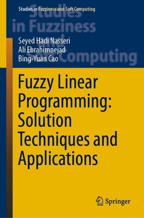 Fuzzy Linear Programming: Solution Techniques and Applications