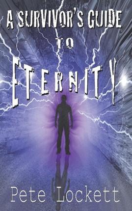 A Survivor's Guide to Eternity