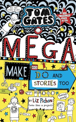 Tom Gates 16. MegaMake and Do Stories Too !