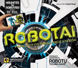 Robotai: papildytos realybės
