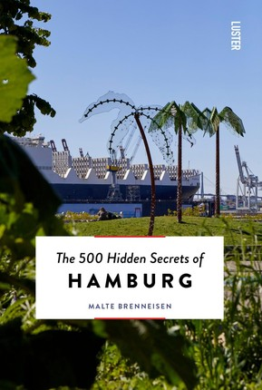 500 Hidden Secrets of Hamburg, The