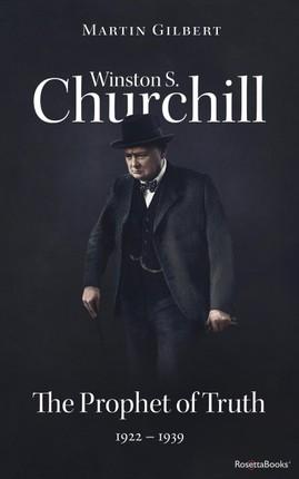 Winston S. Churchill: The Prophet of Truth, 1922-1939