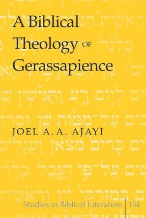A Biblical Theology of Gerassapience