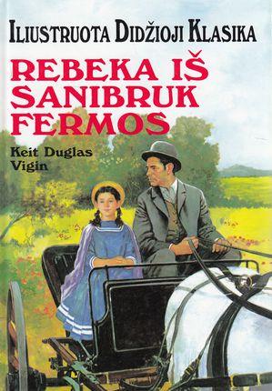Rebeka iš Sanibruk fermos. Iliustruota didžioji klasika