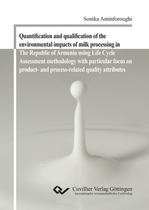 Quantification and qualification of the environmental impacts of milk processing in The Republic of Armenia using Life Cycle Assessment methodology with particular focus on product- and process-related quality attributes