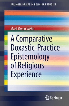 A Comparative Doxastic-Practice Epistemology of Religious Experience