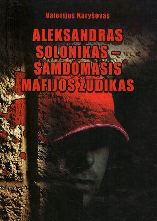 Aleksandras Solonikas - samdomas mafijos žudikas