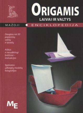 Mažoji enciklopedija. Origamis. Laivai ir valtys