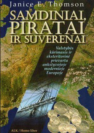 Samdiniai, piratai ir suverenai. Valstybės kūrimasis ir eksteritorinė prievarta ankstyvojoje modernioje Europoje
