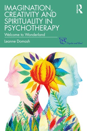 Imagination, Creativity and Spirituality in Psychotherapy