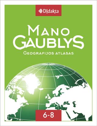 Mano gaublys. Geografijos atlasas VI–VIII klasėms (minkšti viršeliai)