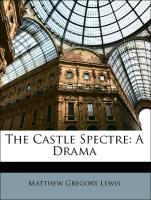 The Castle Spectre: A Drama