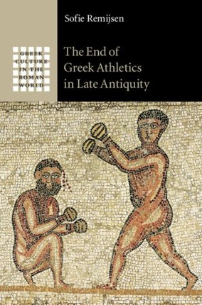 End of Greek Athletics in Late Antiquity