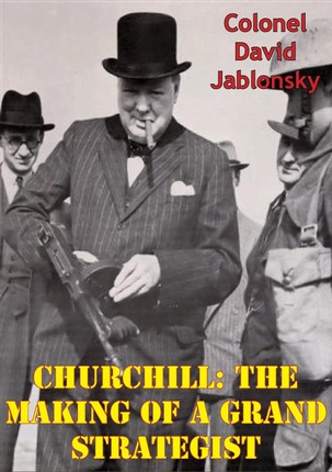 Churchill: The Making Of A Grand Strategist