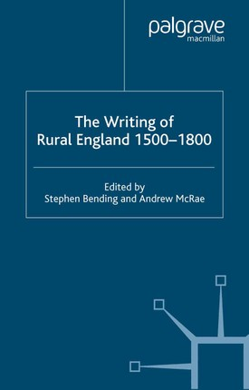 The Writing of Rural England, 1500-1800