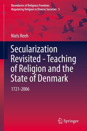 Secularization Revisited - Teaching of Religion and the State of Denmark
