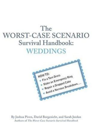 Worst-Case Scenario Survival Handbook: Weddings
