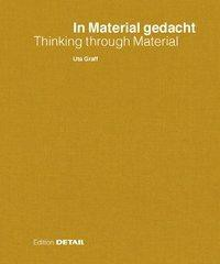 In Material gedacht / Thinking through Material