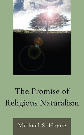 The Promise of Religious Naturalism