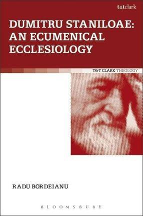 Dumitru Staniloae: An Ecumenical Ecclesiology