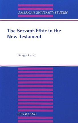 The Servant-Ethic in the New Testament