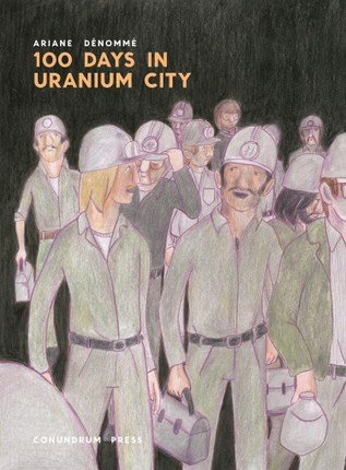 100 Days in Uranium City