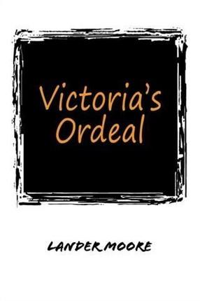 Victoria's Ordeal