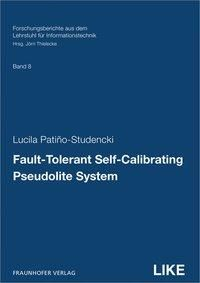 Fault-Tolerant Self-Calibrating Pseudolite System.