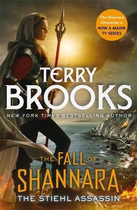 The Fall of Shannara 03. The Stiehl Assassin