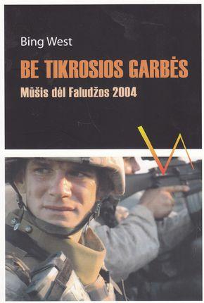 Be tikrosios garbės. Mūšis dėl Faludžos 2004